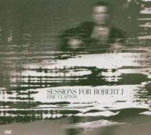 Sessions For Robert J. - de Eric Clapton