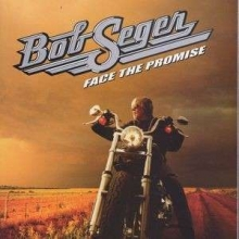 Face The Promise - de Bob Seger
