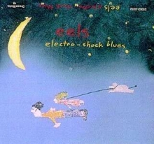 Electro-Shock Blues - de Eels