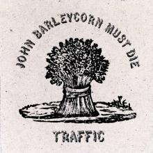 John Barleycorn Must Die - de Traffic