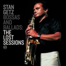Bossas & Ballads: The Lost Sessions - de Stan Getz