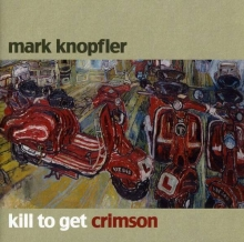 Kill To Get Crimson - de Mark Knopfler