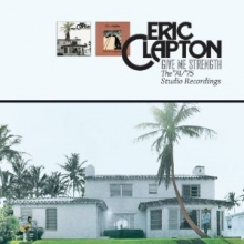 Give Me Strength: The '74/'75 Sessions - de Eric Clapton