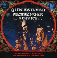 Quicksilver Messenger Service - Live At The Fillmore Auditorium, San Francisco, 4.2.1967