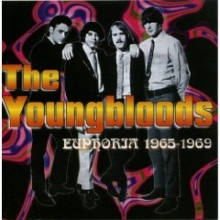 Youngbloods - Euphoria 1965 - 1969