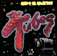 Tubes - Alive In America