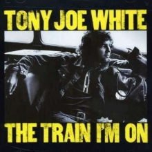 Train I'm On - de Tony Joe White