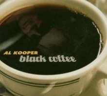 Al Kooper - Black Coffee