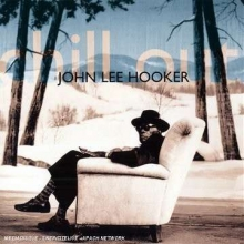 Chill Out - de John Lee Hooker