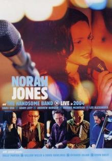 Norah Jones - Norah Jones & The Handsome Band - Live In 2004