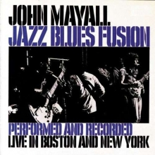 Jazz Blues Fusion: Live In Boston & New York 1971 - de John Mayall