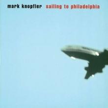 Sailing To Philadelphia - de Mark Knopfler