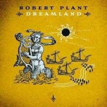 Dreamland - de Robert Plant