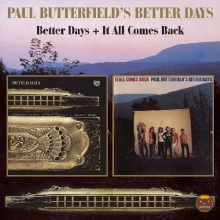 Butterfield Blues Band - Better Days / It All Comes Back