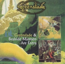 Greenslade - Greenslade / Bedside Manners Are Extra