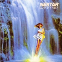 Nektar - Magic Is A Child
