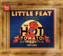 Little Feat - 40 Feat - The Hot Tomato Anthology 1971 - 2011