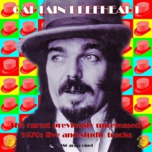 Captain Beefheart - The Rarest Previously Unreleased 1970s Live And Studio Tracks