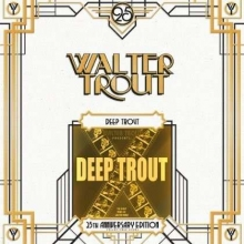 Deep Trout  - 25th Anniversary Series - de Walter Trout