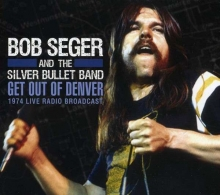 Bob Seger - Get Out Of Denver (Live)