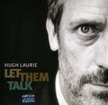 Hugh Laurie - Let Them Talk
