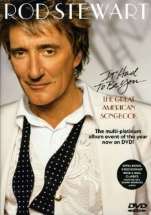Rod Stewart - It Had To Be You - The Great American Songbook