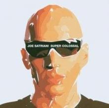 Super Colossal - de Joe Satriani