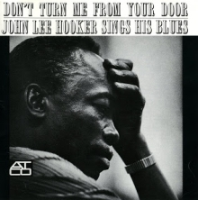 Don't turn me from your door - de John Lee Hooker