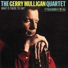 Gerry Mulligan - What Is There To Say? (180g)