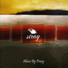 Stray (Prog. Rock) - Abuse By Proxy