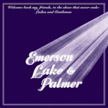 Welcome Back My Friends, To The Show That Never Ends-Ladies And Gentlemen - de Emerson, Lake & Palmer