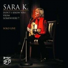 Sara K. - Don't I Know You From Somewhere - Solo Live