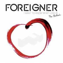 Foreigner - I Want To Know What Love Is - The Ballads - Special Edition Digipack