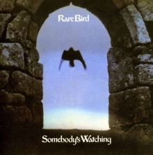 Rare Bird - Somebody's Watching