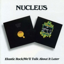 Elastic Rock / We'll Talk About It Later - de Nucleus