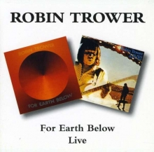 Live / For Earth Below - de Robin Trower