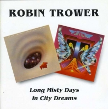 Long Misty Days/In City Dreams - de Robin Trower