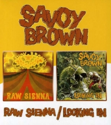 Raw Sienna / Looking In - de Savoy Brown