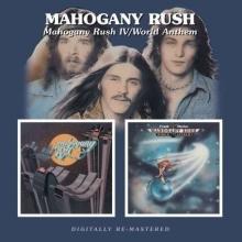 Mahagony Rush IV / World Anthem - de Mahogany Rush