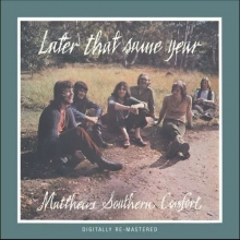 Later That Same Year - de Matthews Southern Comfort