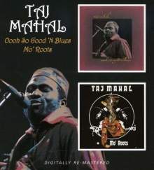 Oooh So Good 'N Blues / Mo' Roots - de Taj Mahal