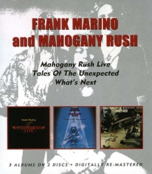 Mahogany Rush Live/Tales Of The Unexpected/What's Next - de Mahogany Rush