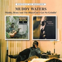 Muddy Waters - Muddy, Brass And../Can't Get..