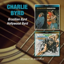 Charlie Byrd - Brazilian Byrd / Hollywood Byrd