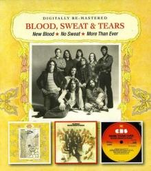 Blood, Sweat & Tears - New Blood / No Sweat / More Than Ever