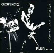 Hoggin' The Stage Plus - Live 1971 - 1976 - de Groundhogs