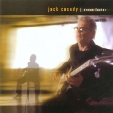Jack Casady (ex-Jefferson Airplane / Hot Tuna) - Dream Factor