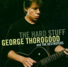 The Hard Stuff - de George Thorogood