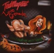 Love Grenade - de Ted Nugent