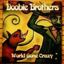 World Gone Crazy - de Doobie Brothers